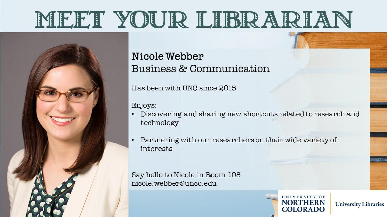 Photo and information about Nicole Webber, Business and Communication Librarian