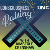 Consciousness Raising: Intersectionality Matters with Kimberlé Crenshaw