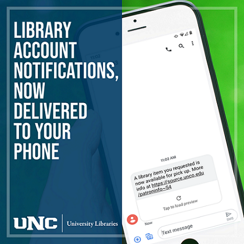 "Cell phone displaying a text message; image says ""Library account notifications, now delivered to your phone"""