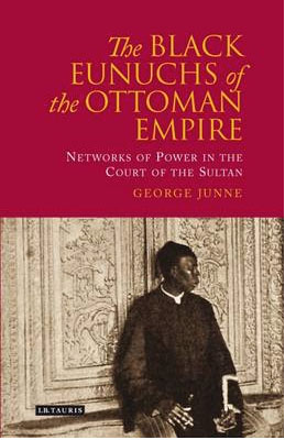 The Black Eunuchs of the Ottoman Empire